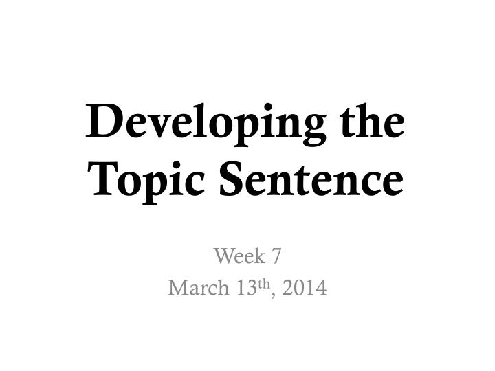 developing the topic sentence n.