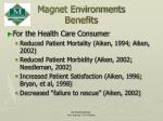 magnet environments benefits