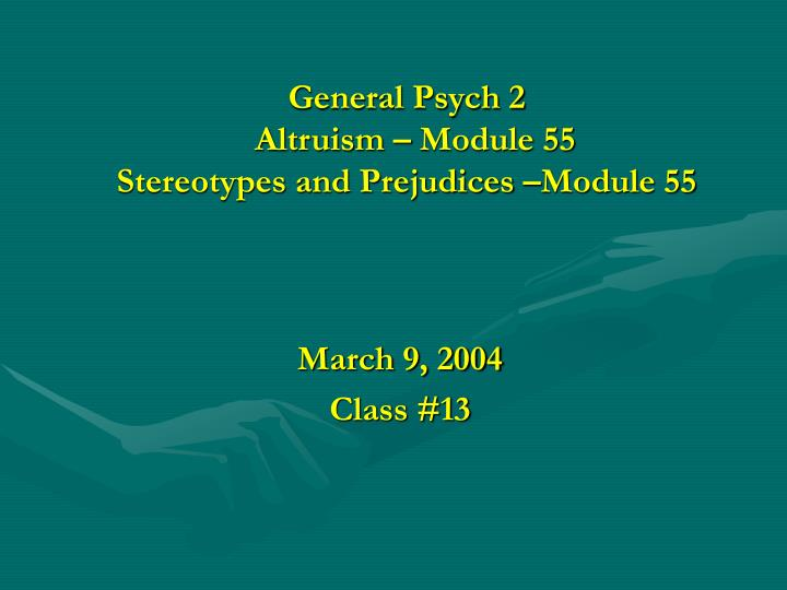 general psych 2 altruism module 55 stereotypes and prejudices module 55 n.