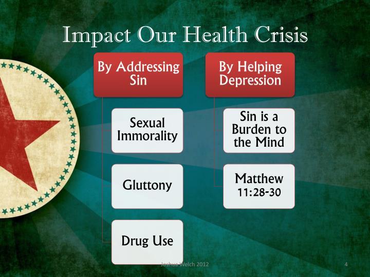 Impact Our Health Crisis