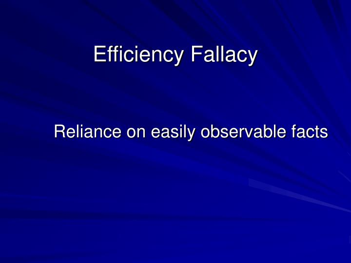 Efficiency Fallacy