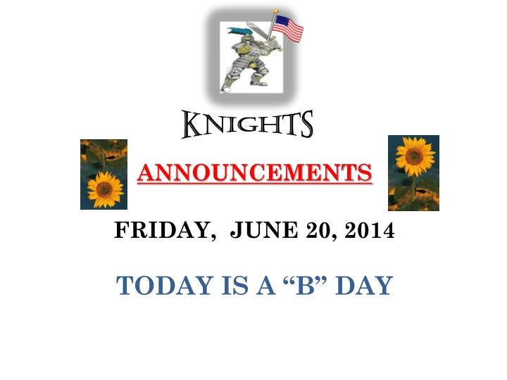 announcements friday june 20 2014 today is a b day n.
