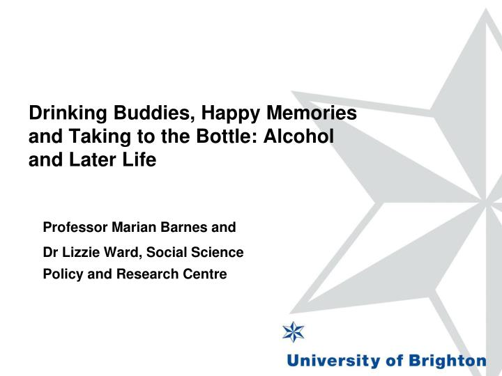 drinking buddies happy memories and taking to the bottle alcohol and later life n.