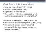 what brad thinks is new about visualizations last 20 years