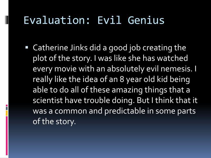 Evaluation: Evil Genius