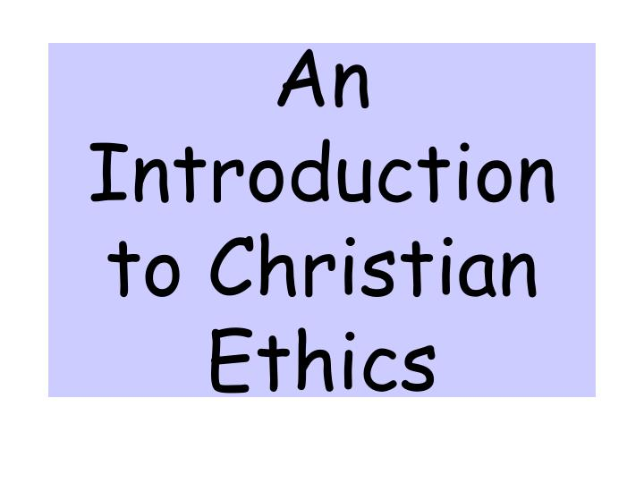 an introduction to christian ethics n.