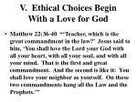 v ethical choices begin with a love for god
