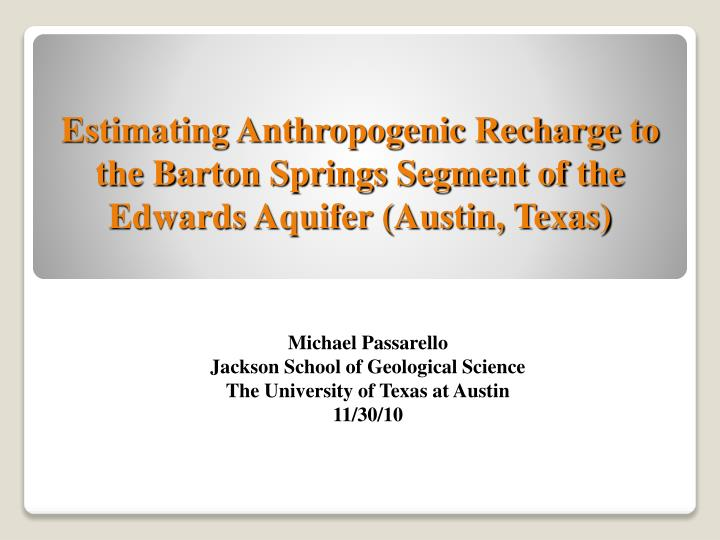 estimating anthropogenic recharge to the barton springs segment of the edwards aquifer austin texas n.