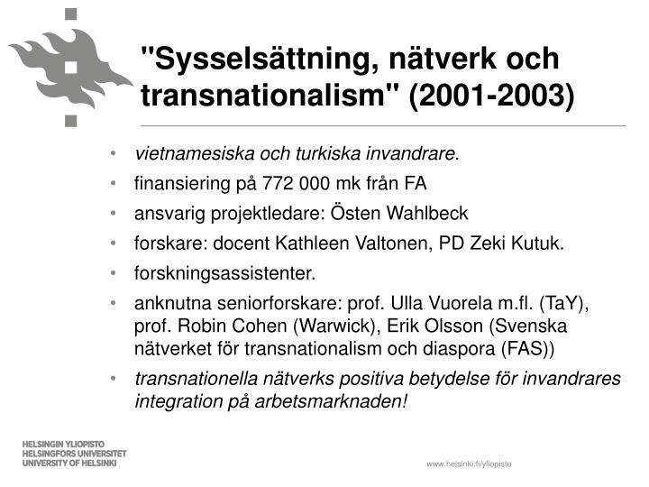 """""""Sysselsättning, nätverk och transnationalism"""" (2001-2003)"""