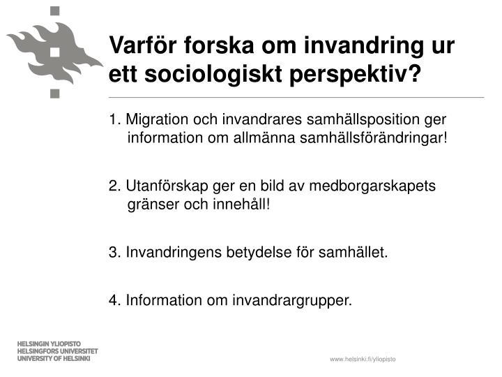 Varf r forska om invandring ur ett sociologiskt perspektiv