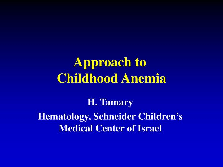 approach to childhood anemia n.