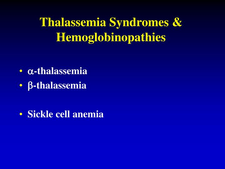 Thalassemia Syndromes & Hemoglobinopathies