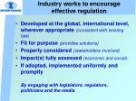 industry works to encourage effective regulation
