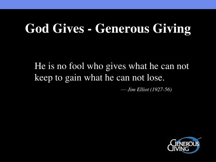 god gives generous giving n.