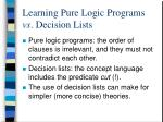 learning pure logic programs vs decision lists