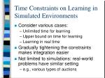 time constraints on learning in simulated environments