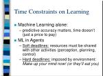 time constraints on learning