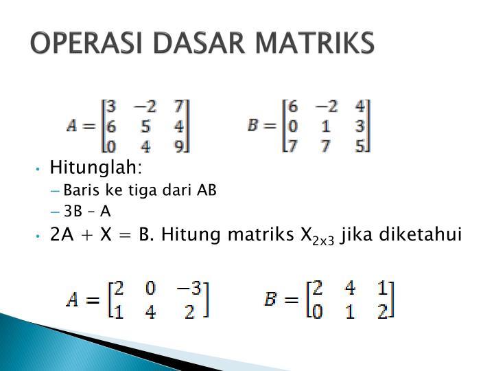 Operasi dasar matriks