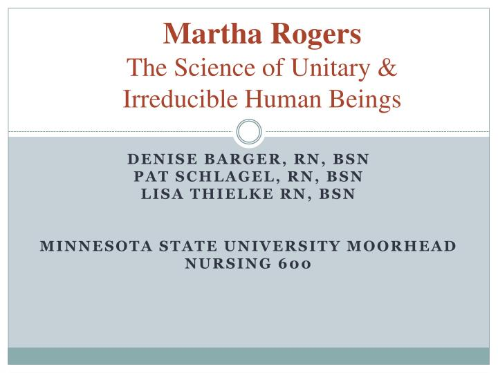 martha rogers the science of unitary irreducible human beings n.