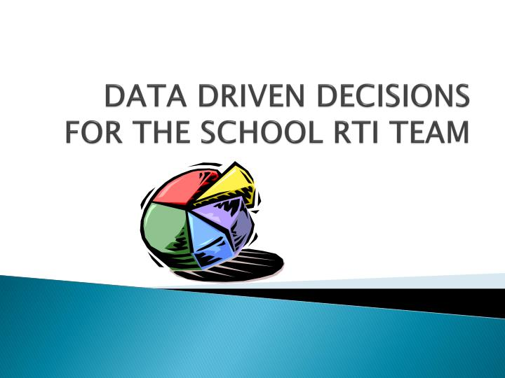data driven decisions for the school rti team n.