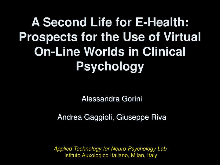 a second life for e health prospects for the use of virtual on line worlds in clinical psychology n.