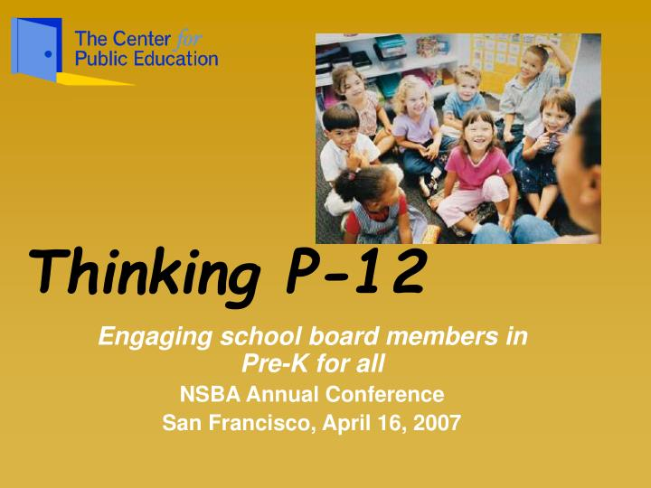 engaging school board members in pre k for all nsba annual conference san francisco april 16 2007 n.