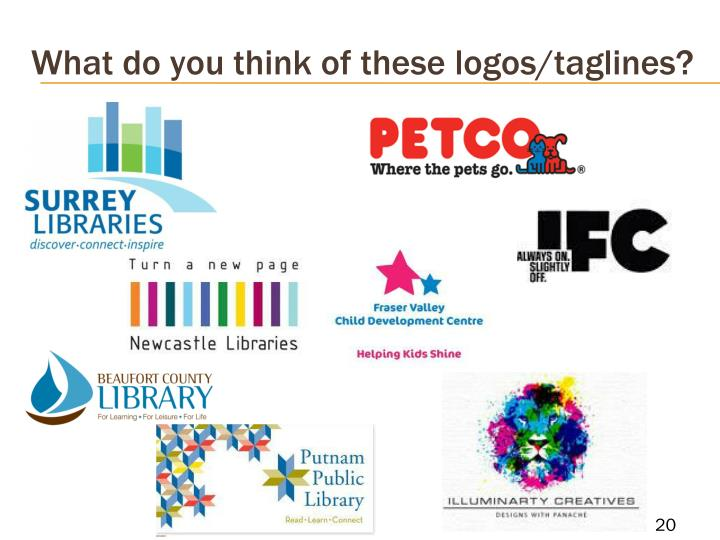 What do you think of these logos/taglines?