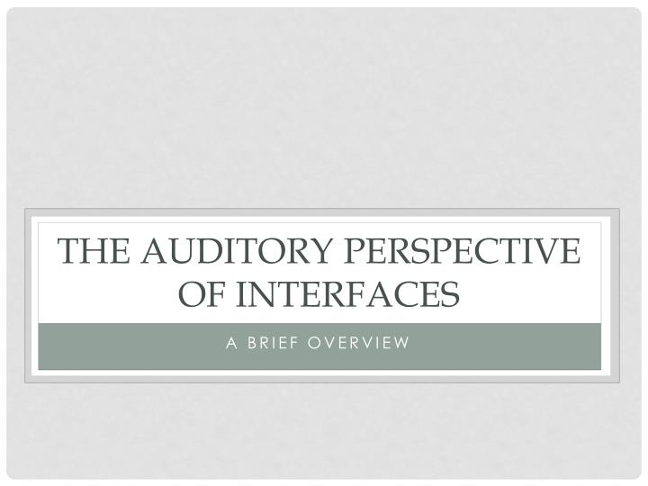 the auditory perspective of interfaces n.