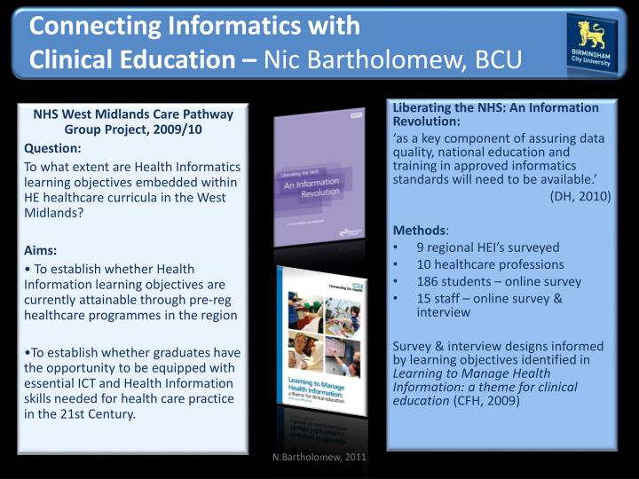 connecting informatics with clinical education nic bartholomew bcu n.
