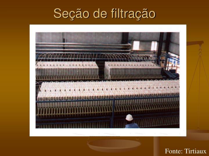 Seção de filtração
