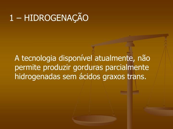 1 – HIDROGENAÇÃO