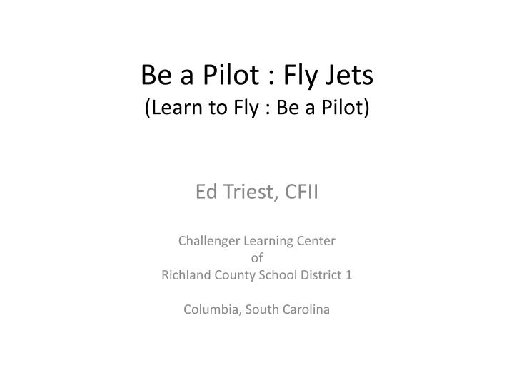 be a pilot fly jets learn to fly be a pilot n.