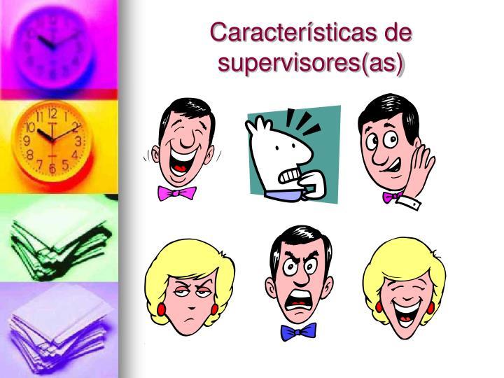 Características de supervisores(as)