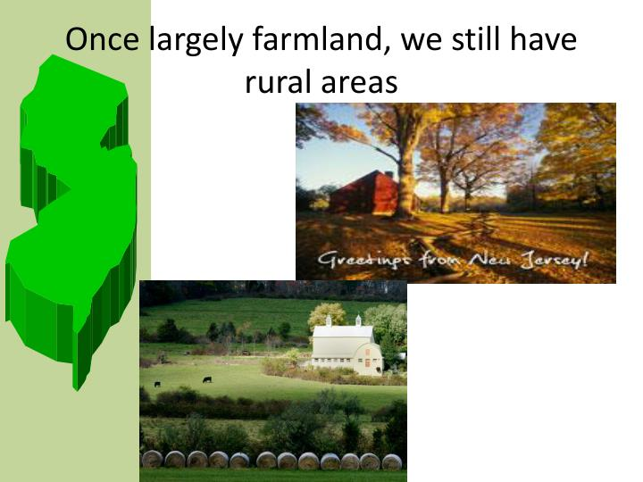 Once largely farmland, we still have rural areas