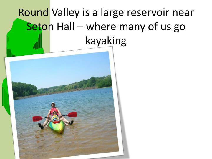 Round Valley is a large reservoir near Seton Hall – where many of us go kayaking