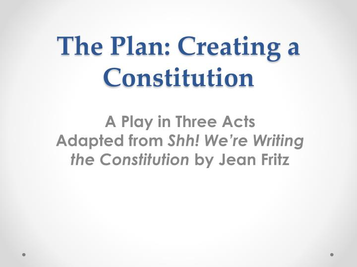 the plan creating a constitution n.