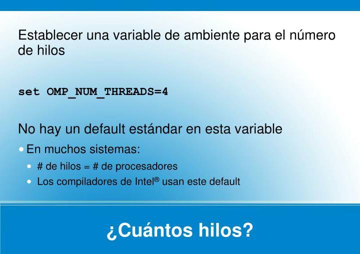 Establecer una variable de ambiente para el número de hilos
