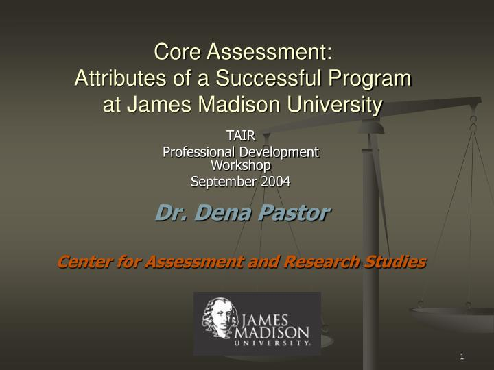 Core assessment attributes of a successful program at james madison university