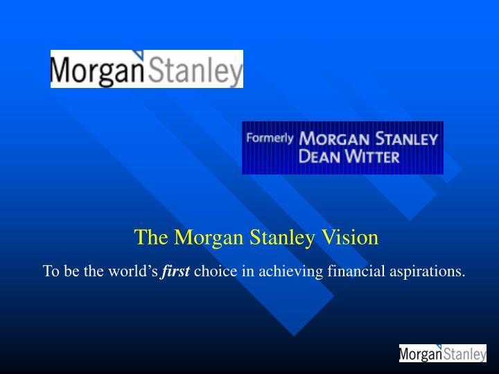The Morgan Stanley Vision