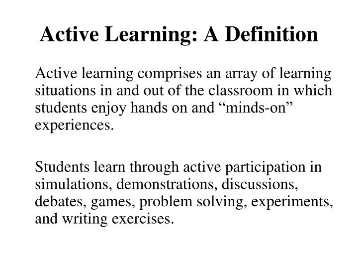 Active Learning: A Definition