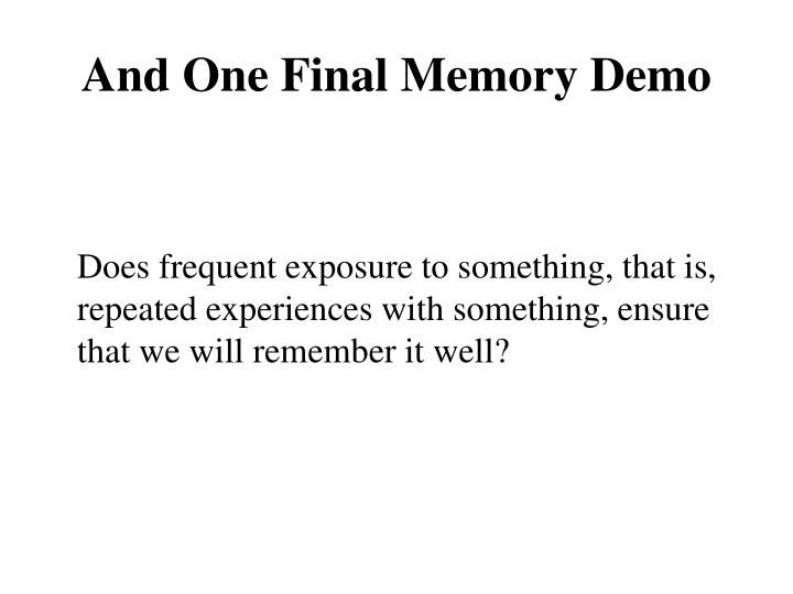 And One Final Memory Demo