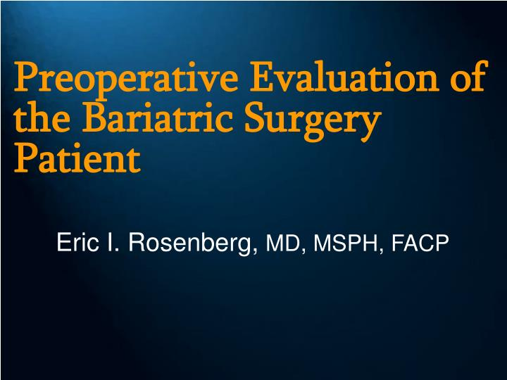 preoperative evaluation of the bariatric surgery patient n.