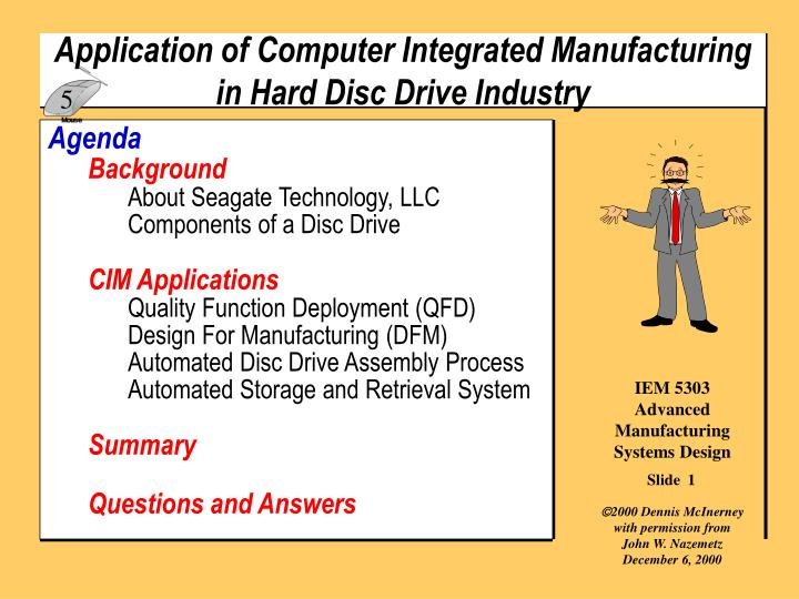 application of computer integrated manufacturing in hard disc drive industry n.