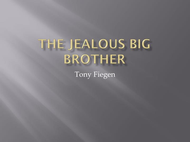 the jealous big brother n.