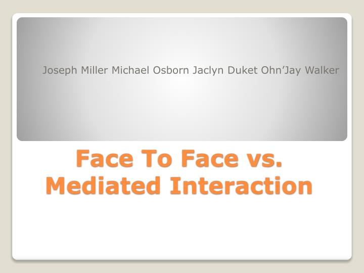 face to face vs mediated interaction n.