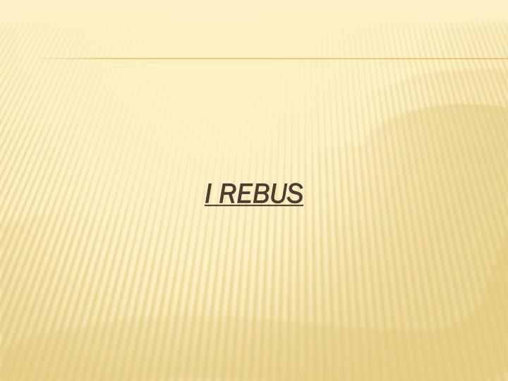 I REBUS