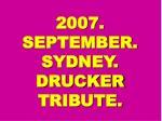 2007 september sydney drucker tribute