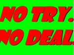 no try no deal