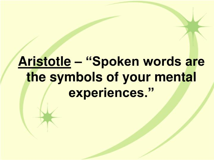 aristotle spoken words are the symbols of your mental experiences n.