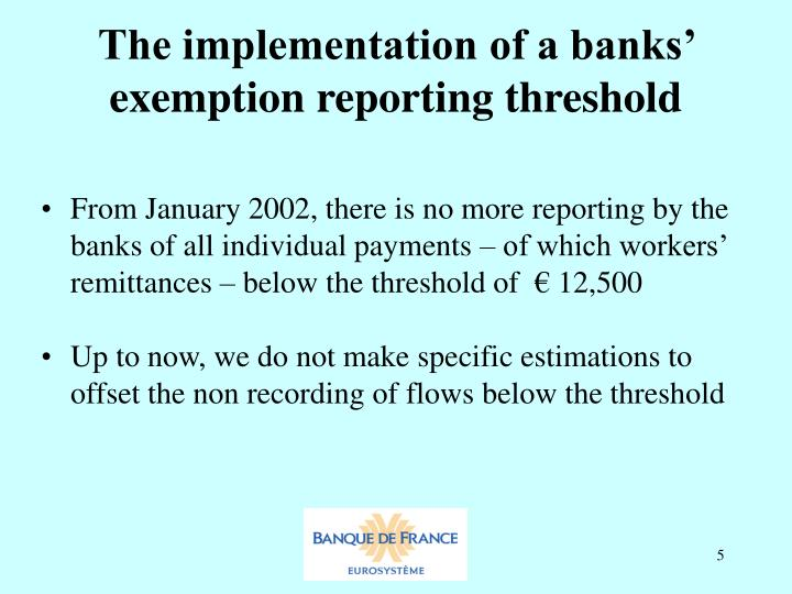 The implementation of a banks' exemption reporting threshold